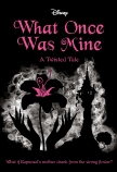 What Once Was Mine (Disney: A Twisted Tale #12)