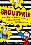 Shoutykid: How Harry Riddles Made a Mega-Amazing Zombie Movie