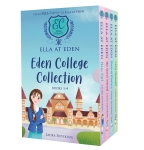 Ella at Eden 1-4 Boxed Set: Eden College Collection