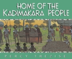 HOME OF THE KADIMAKARA PEOPLE