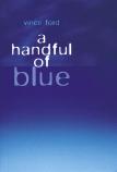 A Handful of Blue