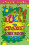 Sidesplitters: Yuck! The Grossest Joke Book Ever
