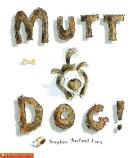 MUTT DOG P/B