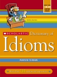 SCHOLASTIC DICTIONARY IDIOMS