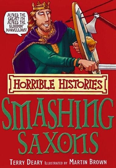 Horrible Histories: Smashing Saxons                                                                  - Book