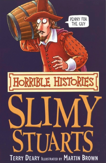 Horrible Histories: Slimy Stuarts: Re-issue - Book