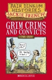 Fair Dinkum Histories #2: Grim Crims and Convicts