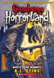 Goosebumps HorrorLand #6: Who's Your Mummy?