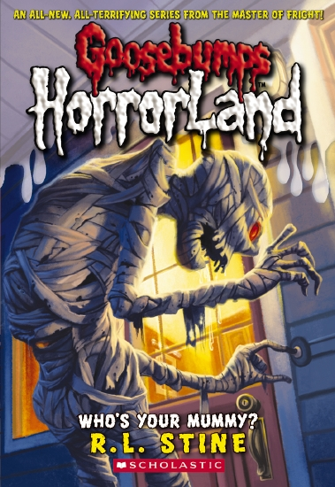 Goosebumps HorrorLand: #6 Who's Your Mummy? - Book