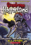 Goosebumps HorrorLand #8: Say Cheese - and Die Screaming!