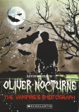 Oliver Nocturne #1: The Vampire's Photograph