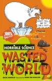 Horrible Science: Wasted World