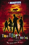 A Misfitz Mystery: Two Tigers on a String