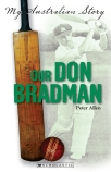 My Australian Story: Our Don Bradman