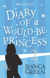 Diary of a Would Be Princess #2