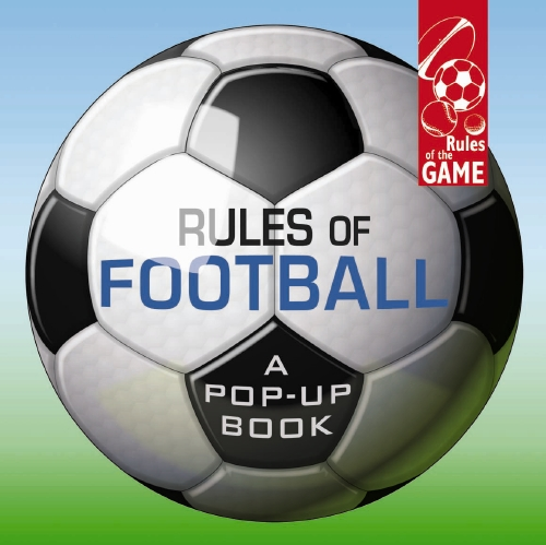 Rules of Football: A Pop-Up Book