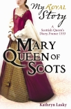 My Royal Story: Mary Queen of Scots