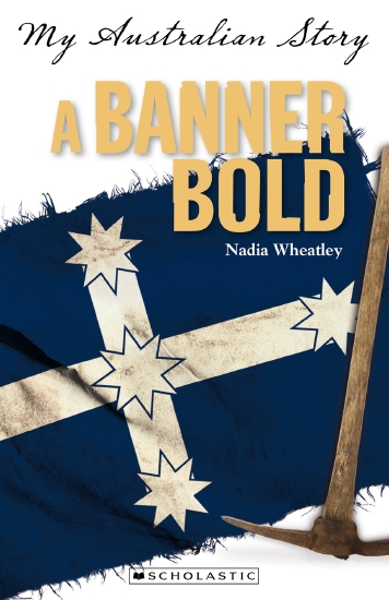 Social Emotional Learning Helps >> The Store - My Australian Story: A Banner Bold - Book