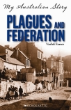 My Australian Story: Plagues and Federation