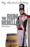 My Australian Story: The Rum Rebellion