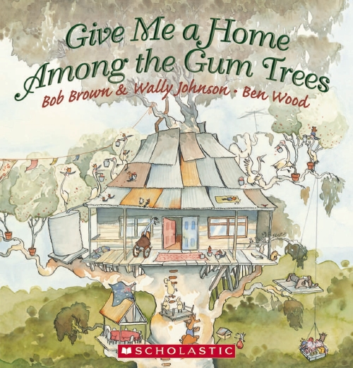 GIVE ME A HOME AMONG GUM TREES