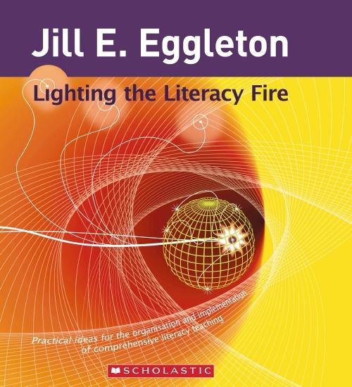 LIGHTING THE LITERACY FIRE     - Teacher Resource