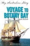 My Australian Story: Voyage to Botany Bay