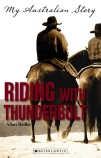 My Australian Story: Riding With Thunderbolt