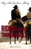 My Australian Story: Riding With Thunderbolt
