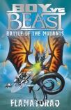 Boy vs Beast Battle of the Mutants #10: Flamatoraq