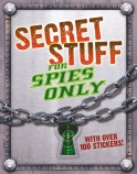 SECRET STUFF FOR SPIES ONLY