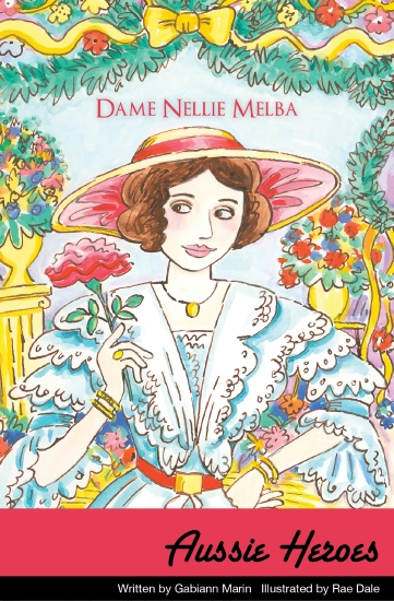 Aussie Heroes: Dame Nellie Melba                                                                     - Book