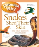 I Wonder Why Snakes Shed Their Skin