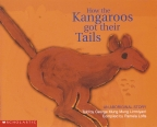 How the Kangaroos Got Their Tails Big Book