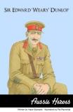 Aussie Heroes: Sir Edward Weary Dunlop