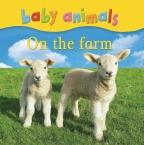 Baby Animals: On the Farm