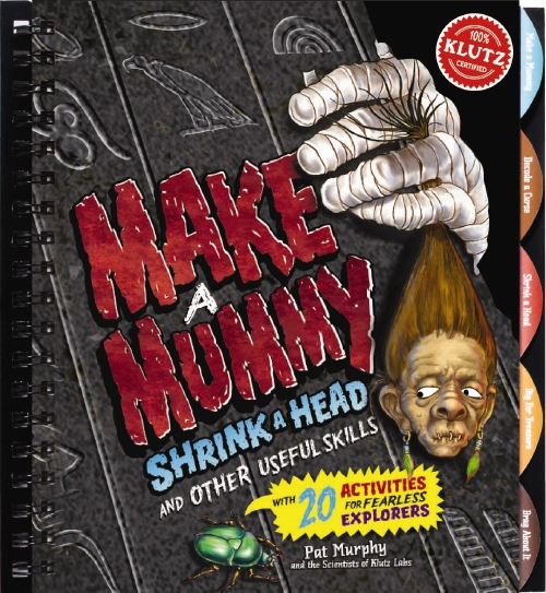Make a Mummy Shrink a Head and Other Useful Skills - Book