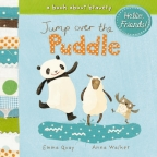 Hello Friends! Jump Over the Puddle Board Book