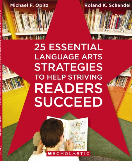25 Essential Language Arts Strategies to Help Striving Readers to Succeed                            - Teacher Resource