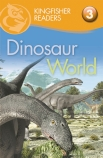 Kingfisher Readers Level 3: Dinosaur World