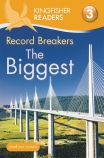 Kingfisher Readers Level 3: Record Breakers - The Biggest