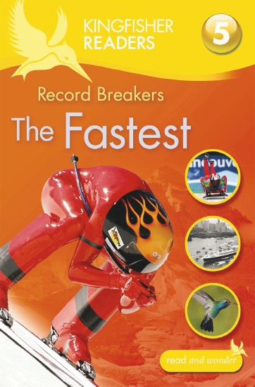 Kingfisher Readers Level 5: Record Breakers - The Fastest