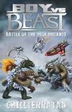 Boy vs Beast Battle of the Mega-Mutants #14: Chillterratan