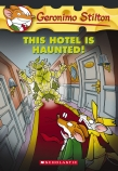 Geronimo Stilton #50: This Hotel Is Haunted!