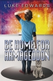 Be Home for Armageddon