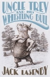 Uncle Trev and the Whistling Bull