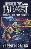 Boy vs Beast Battle of the Mega-Mutants #16: Terratoratan