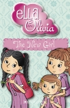 Ella and Olivia #4: The New Girl