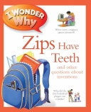 I Wonder Why Zips Have Teeth