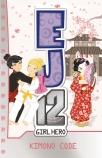 EJ12 Girl Hero #14: Kimono Code